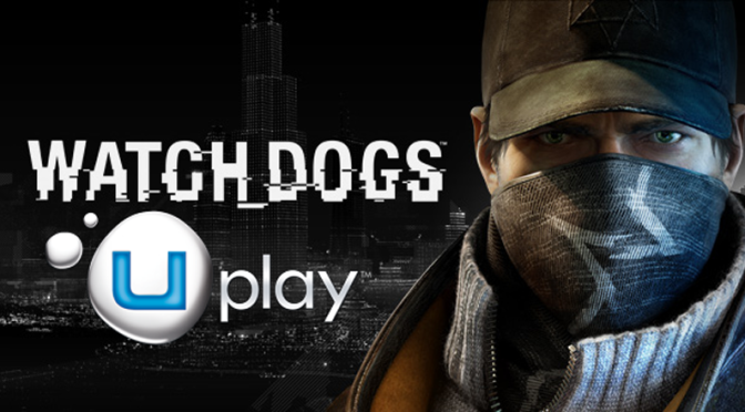 Watch Dogs Will Require Uplay for PC