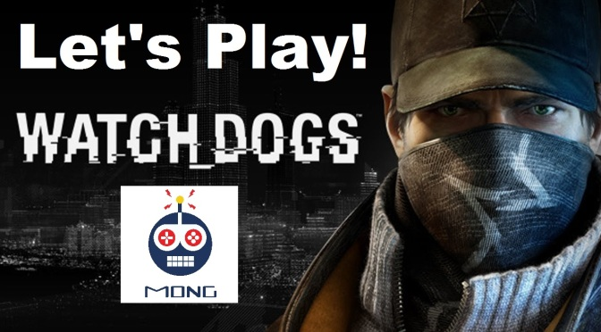 Let's Play Watch Dogs – First Two Hours