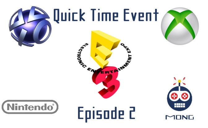Quick Time Event – Episode 2 – E3 Expectations