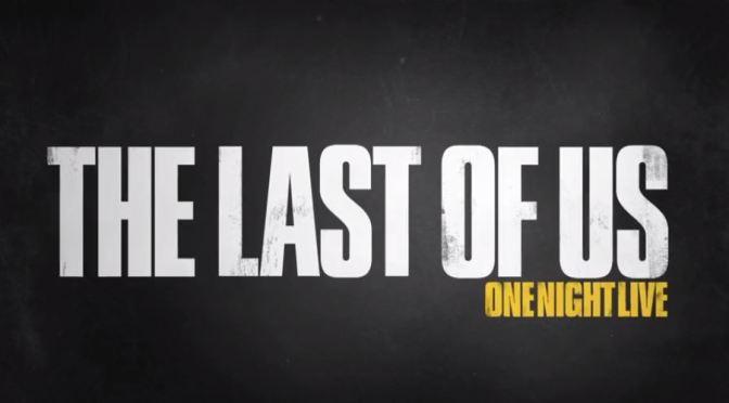The Last of Us: Live Premiering Next Week