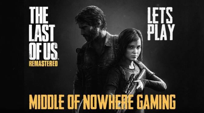 Let's Play: The Last of Us: Remastered – First Four Hours