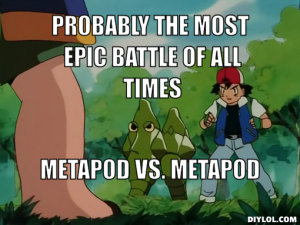 metapod-vs-metapod-meme-generator-probably-the-most-epic-battle-of-all-times-metapod-vs-metapod-eb64ef