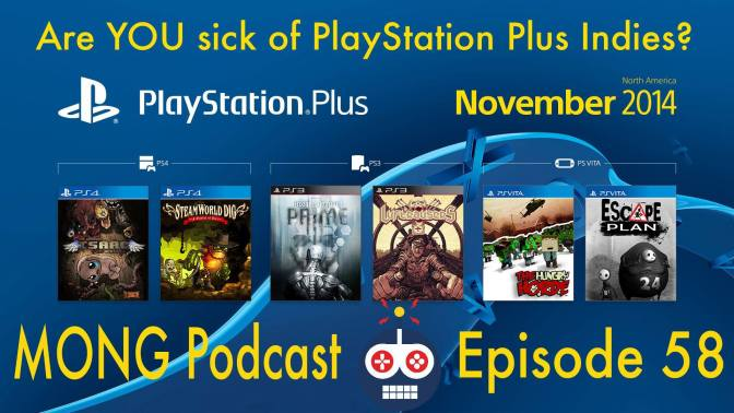 MONG Podcast – Are YOU Sick of PlayStation Plus Indies?