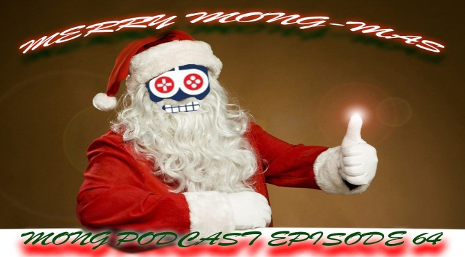 MONG Podcast – 64 – Merry MONG-mas!