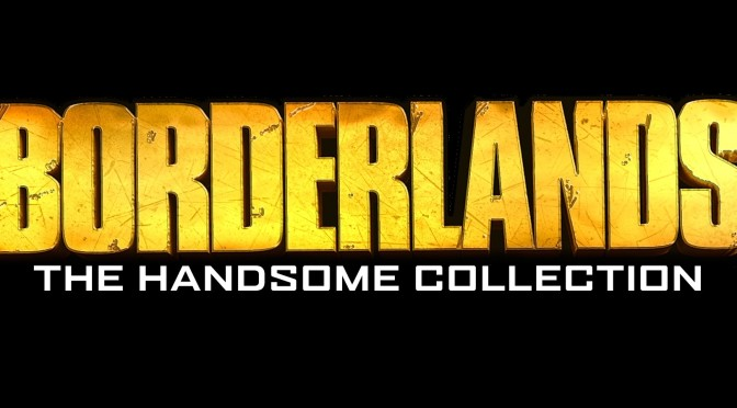 Surprise! Borderlands Is Getting Remastered…