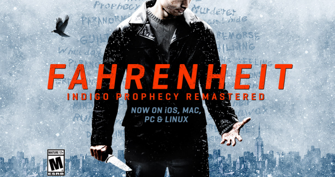 Fahrenheit: Indigo Prophecy Remastered is Real!