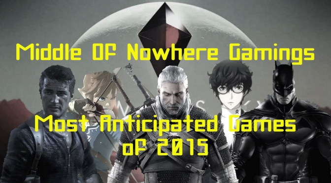 Quick Time Event – Most Anticipated Games of 2015