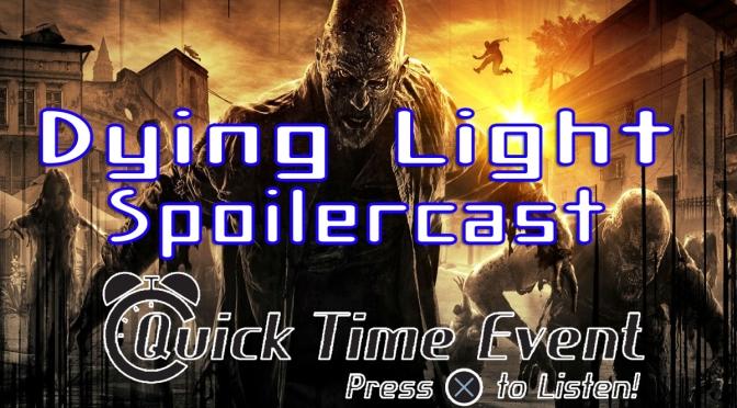 Dying Light Spoilercast