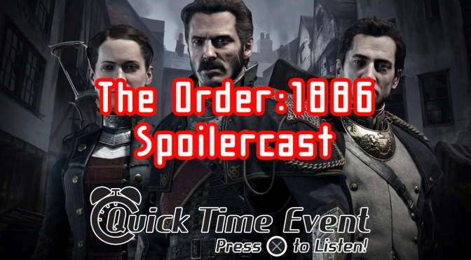 The Order: 1886 Spoilercast