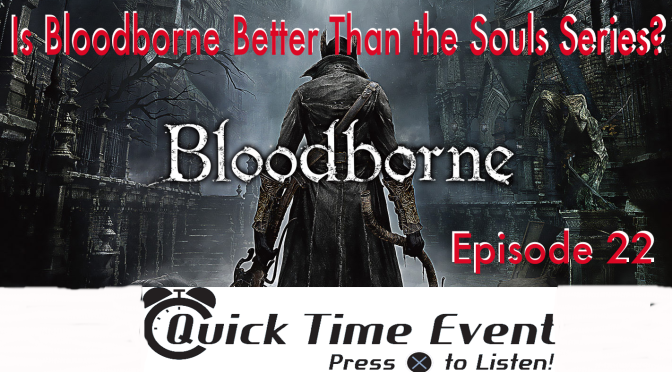 Is Bloodborne Better Than the Souls Series?