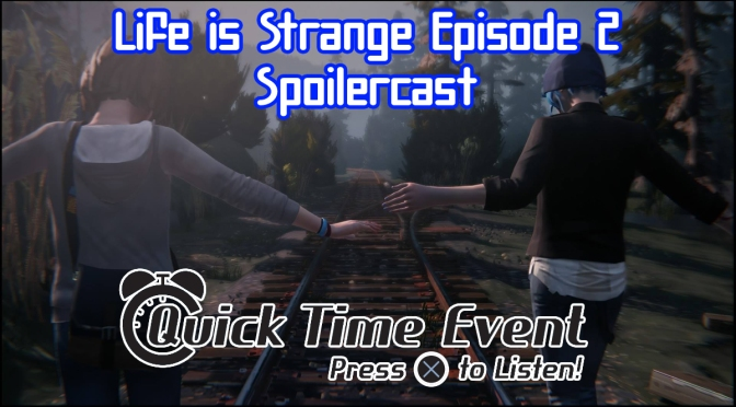 Life is Strange: Episode 2 Spoilercast