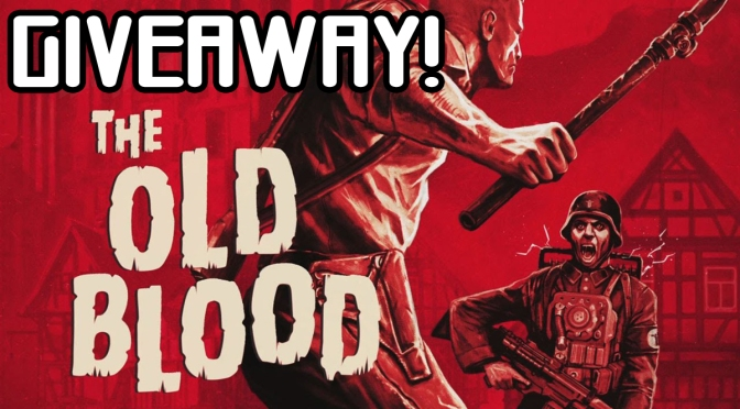 Wolfenstein: The Old Blood Giveaway!