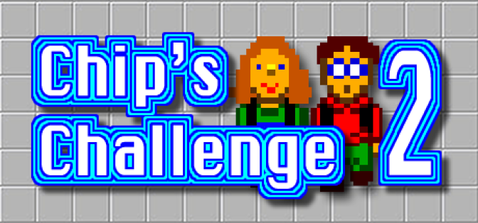 Chip's Challenge 1 & 2 Review
