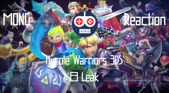 MONG Reaction: Hyrule Warriors 3DS Leak