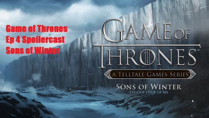Game of Thrones Episode 4 Sons of Winter Spoilercast