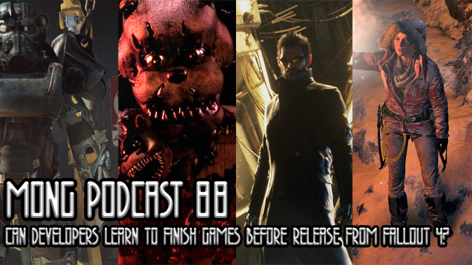 MONG Podcast 88 | Can Developers Learn to Finish Games Before Release from Fallout 4?