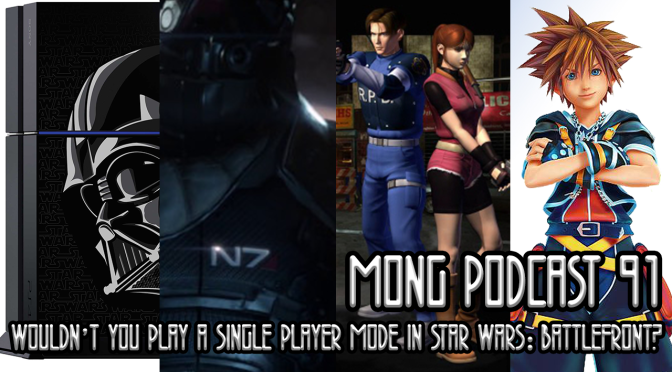 MONG Podcast 91 | Wouldn't You Play a Single Player Mode in Star Wars Battlefront?