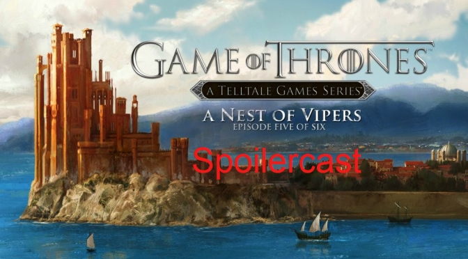 Game of Thrones Episode 5 A Nest of Vipers Spoilercast