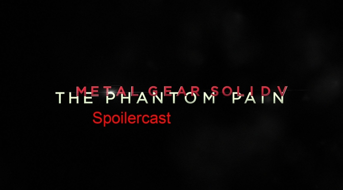 Metal Gear Solid V Spoilercast