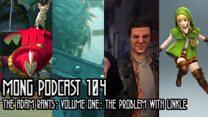 MONG Episode 104 | The Adam Rants: Volume One: The Problem with Linkle