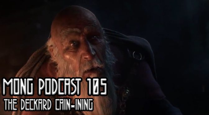 MONG Podcast 105 | The Deckard Cain-ining