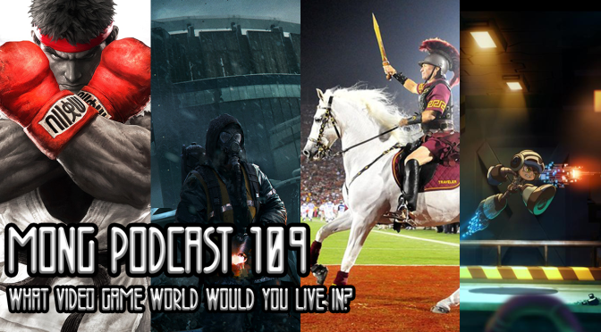 MONG Podcast 109 | What Video Game World Would YOU Live In?