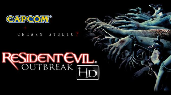 IS CREAZN STUDIO WORKING ON RESIDENT EVIL: OUTBREAK HD?