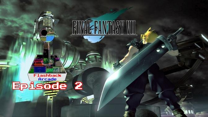 Flashback Arcade – Episode 2 | Final Fantasy VII