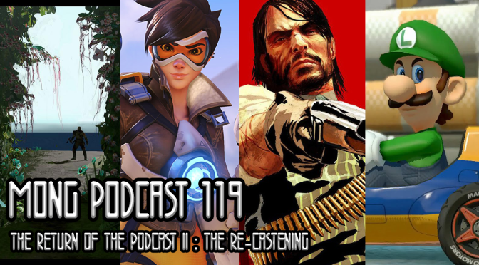 MONG Podcast 119 | The Return of the Podcast II: The Re-Castening