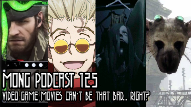 MONG Podcast 125 | Video Game Movies Can't Be THAT Bad… Right?