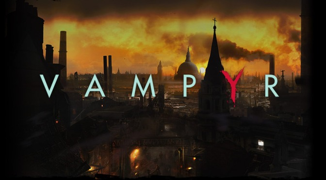 Vampyr E3 Trailer Shows How Life as a Night Creature Can Really Suck