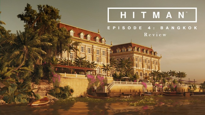 Hitman Episode 4 Review