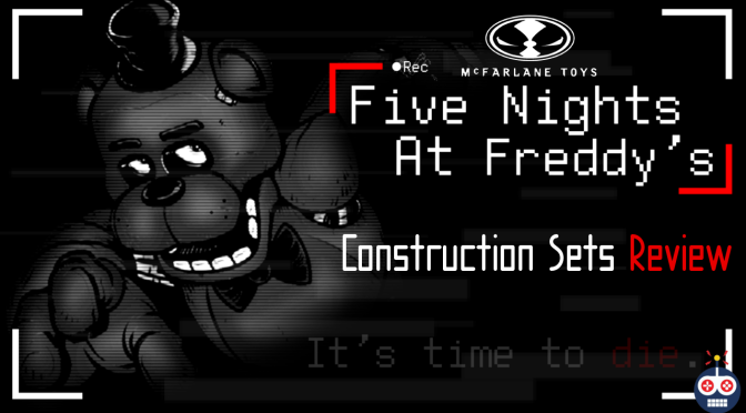 Five Nights At Freddy's Construction Sets Review