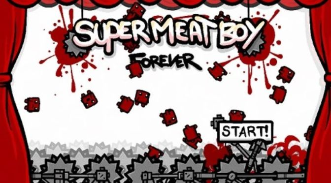 Super Meat Boy Forever Arrives Next Year – First on Nintendo Switch