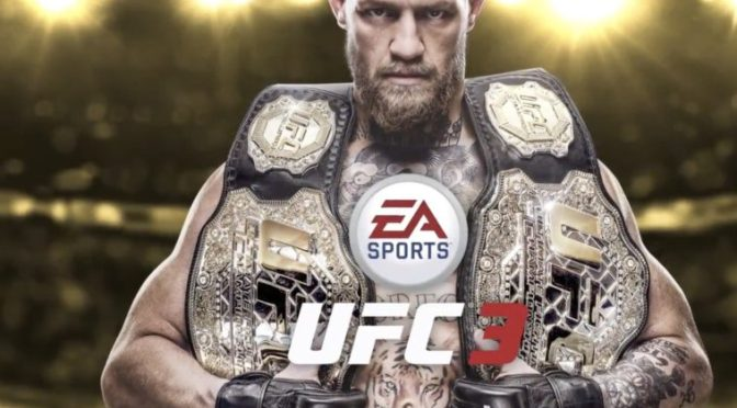 EA Sports UFC 3 Reveal Trailer Highlights Action-Conor McGregor Graces Cover